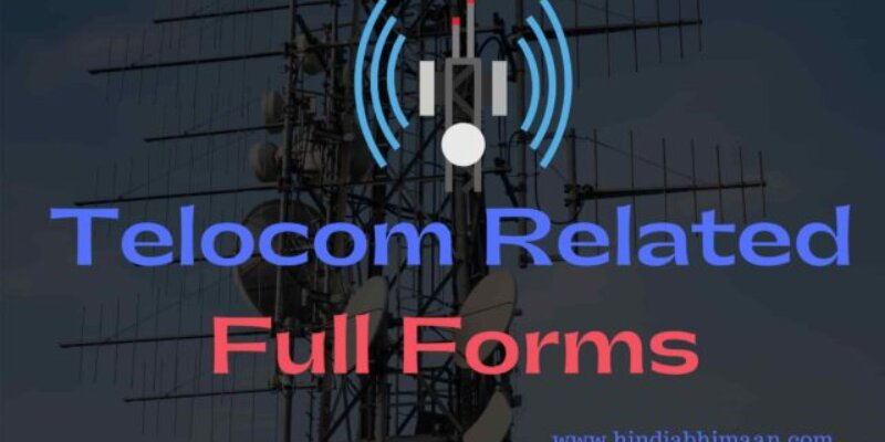 Telecom Related Full Forms of Acronyms